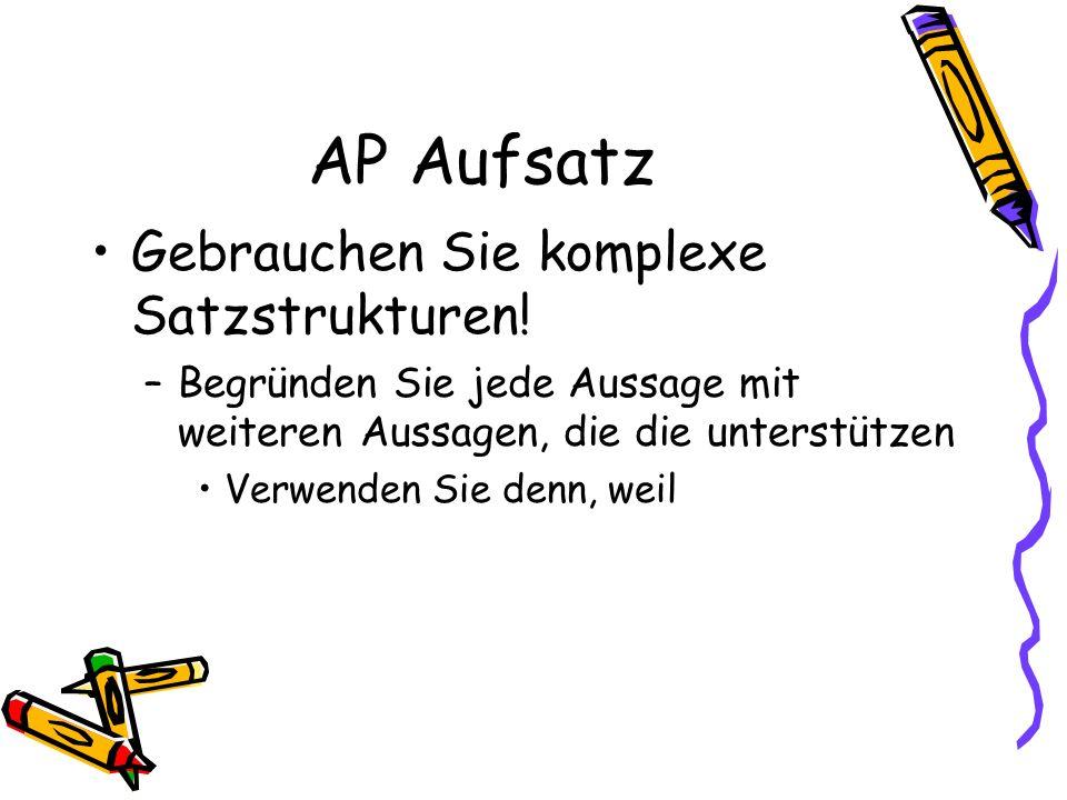 AP Aufsatz Gebrauchen Sie komplexe Satzstrukturen.