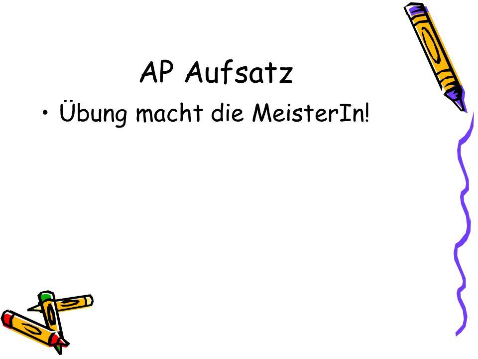 AP Aufsatz Übung macht die MeisterIn!