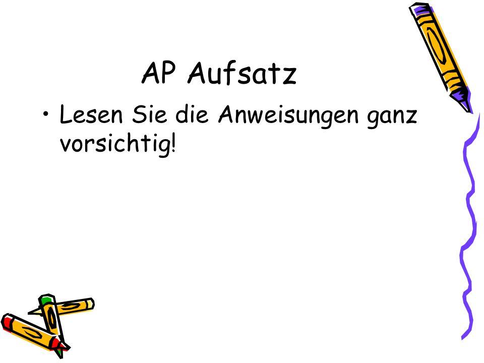 AP Aufsatz Lesen Sie die Anweisungen ganz vorsichtig!