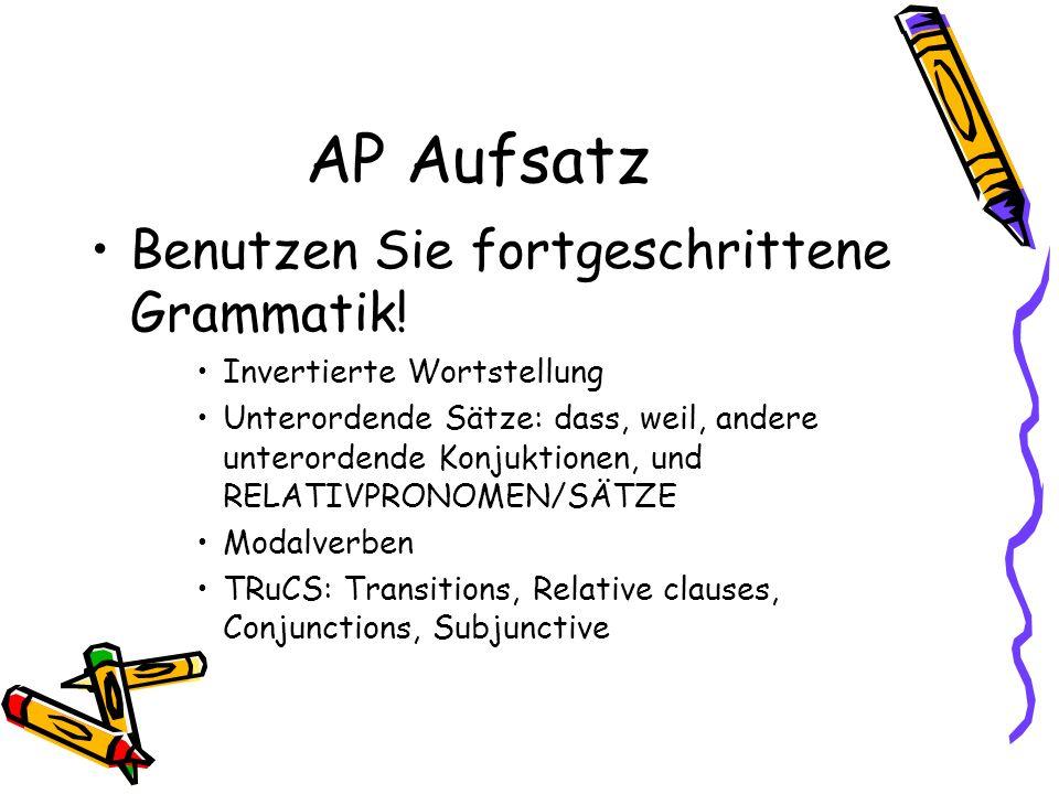 AP Aufsatz Benutzen Sie fortgeschrittene Grammatik.
