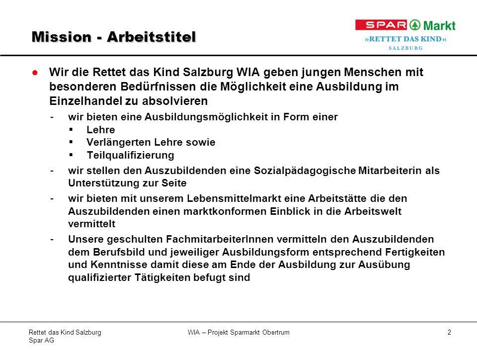 Rettet das Kind Salzburg Spar AG WIA – Projekt Sparmarkt Obertrum3 …warum (Lebensmittel) Einzelhandel.
