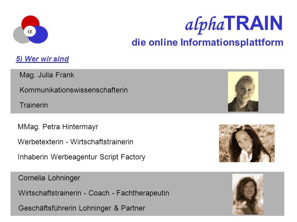 alpha TRAIN die online Informationsplattform 5) Wer wir sind Mag.