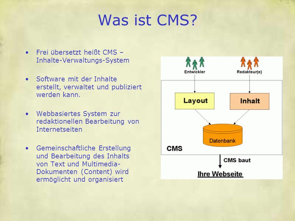 Was ist CMS? Frei übersetzt heißt CMS – Inhalte-Verwaltungs-System Software mit der Inhalte erstellt, verwaltet und publiziert werden kann. Webbasiert