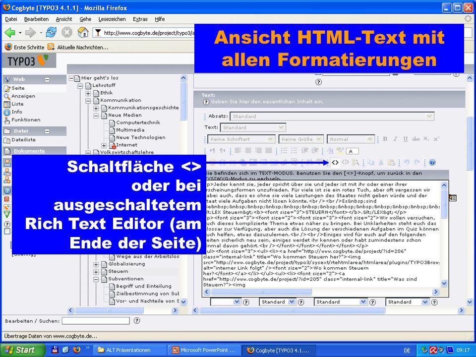 Ansicht HTML-Text mit allen Formatierungen Schaltfläche <> oder bei ausgeschaltetem Rich Text Editor (am Ende der Seite)
