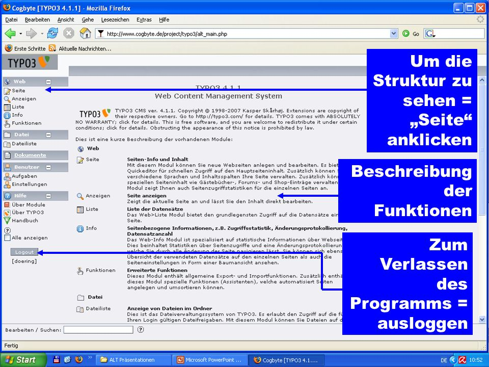 Um die Struktur zu sehen = Seite anklicken Beschreibung der Funktionen Zum Verlassen des Programms = ausloggen
