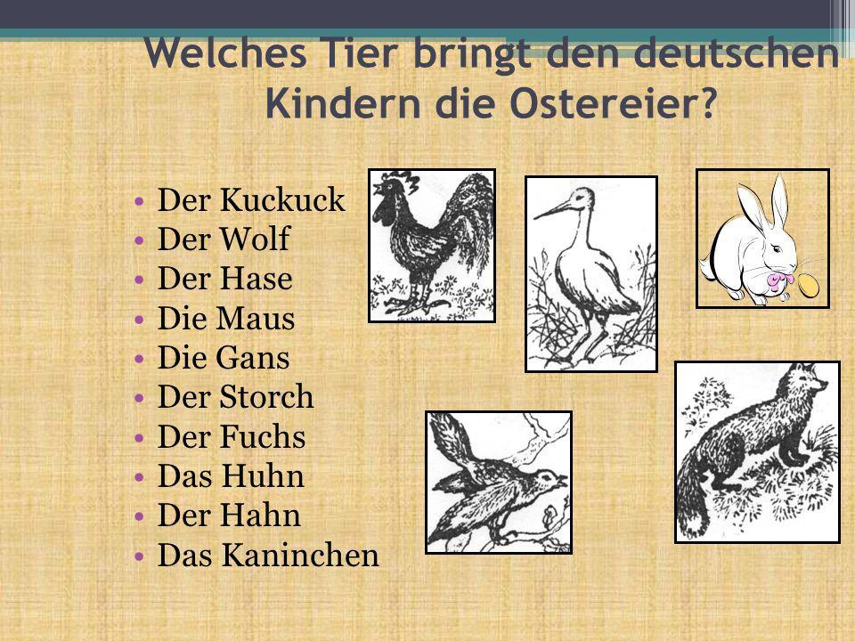 Zu Ostern bekommen die deutschen Kinder Ostereier.