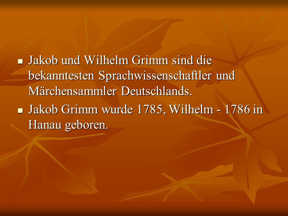 Jakob und Wilhelm Grimm sind die bekanntesten Sprachwissenschaftler und Märchensammler Deutschlands. Jakob und Wilhelm Grimm sind die bekanntesten Spr