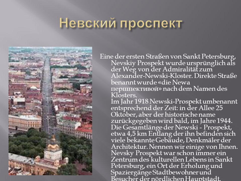 Eine der ersten Straßen von Sankt Petersburg, Nevskiy Prospekt wurde ursprünglich als der Weg von der Admiralität zum Alexander-Newski-Kloster.