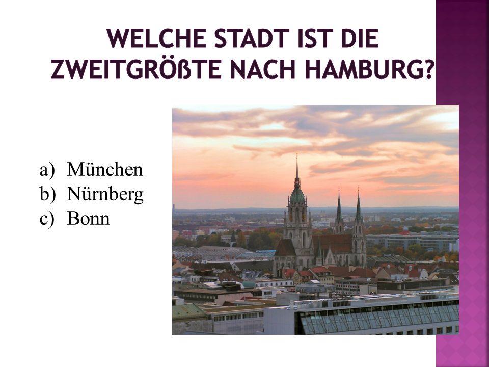 a)die Donau b)der Rhein c)die Elbe