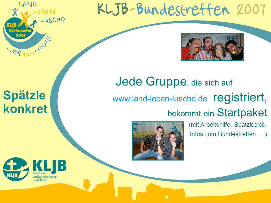 Jede Gruppe, die sich auf www.land-leben-luschd.de registriert, bekommt ein Startpaket (mit Arbeitshilfe, Spätzlesieb, Infos zum Bundestreffen,...) Spätzle konkret