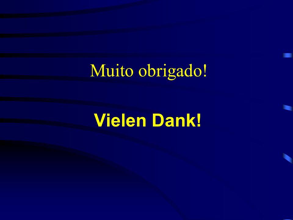 Muito obrigado! Vielen Dank!