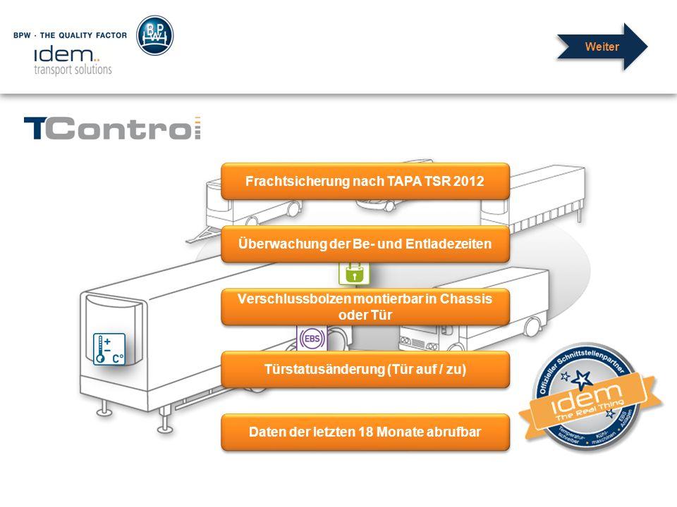 Frachtsicherung nach TAPA TSR 2012 Frachtsicherung nach TAPA TSR 2012 Überwachung der Be- und Entladezeiten Verschlussbolzen montierbar in Chassis ode
