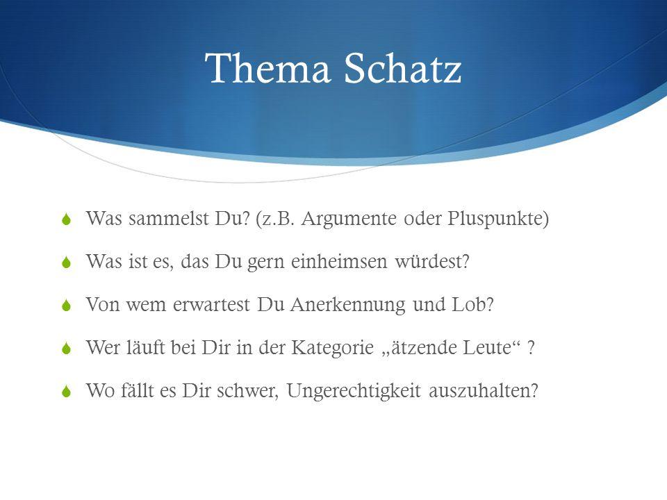 Thema Schatz Was sammelst Du.(z.B.