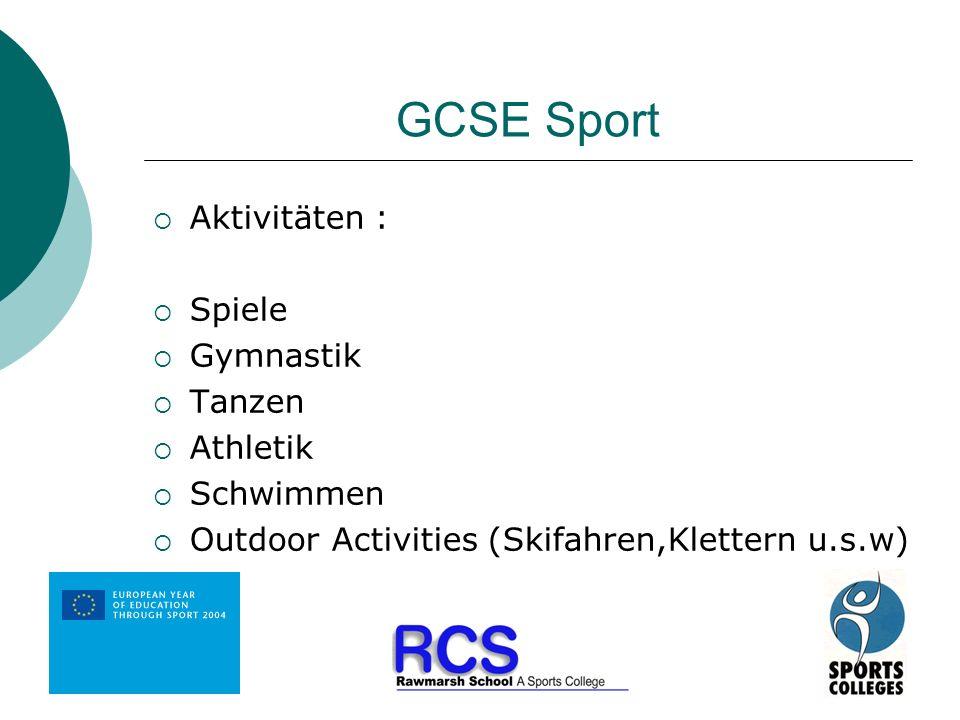 GCSE Sport Aktivitäten : Spiele Gymnastik Tanzen Athletik Schwimmen Outdoor Activities (Skifahren,Klettern u.s.w)