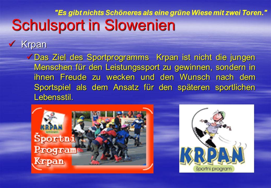 Schulsport in Slowenien Krpan Krpan Das Ziel des Sportprogramms Krpan ist nicht die jungen Menschen für den Leistungssport zu gewinnen, sondern in ihnen Freude zu wecken und den Wunsch nach dem Sportspiel als dem Ansatz für den späteren sportlichen Lebensstil.