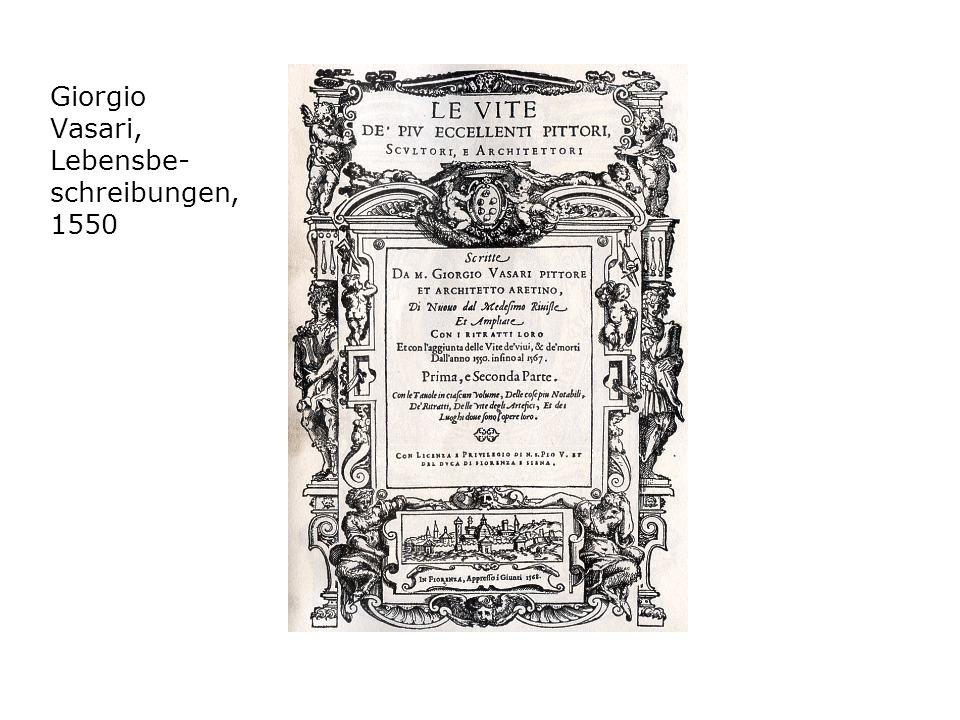 Giorgio Vasari, Lebensbe- schreibungen, 1550