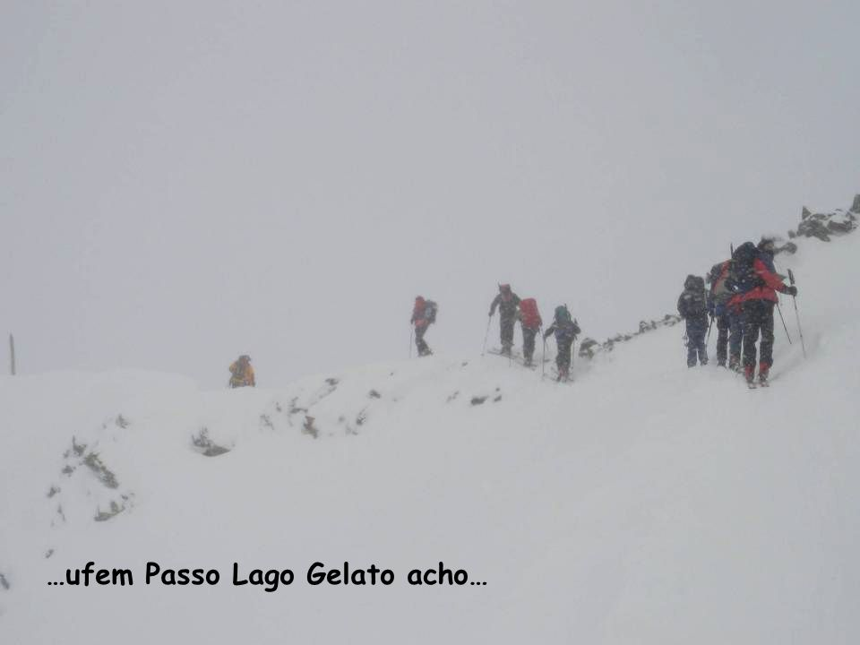…ufem Passo Lago Gelato acho…