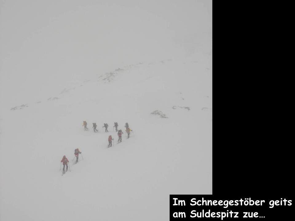 Im Schneegestöber geits am Suldespitz zue…
