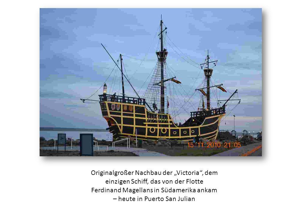 Originalgroßer Nachbau der Victoria, dem einzigen Schiff, das von der Flotte Ferdinand Magellans in Südamerika ankam – heute in Puerto San Julian
