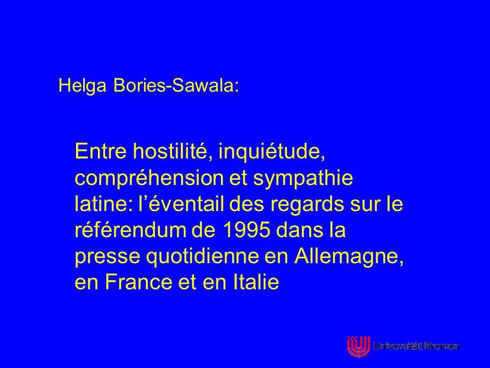 Helga Bories-Sawala: Entre hostilité, inquiétude, compréhension et sympathie latine: léventail des regards sur le référendum de 1995 dans la presse qu