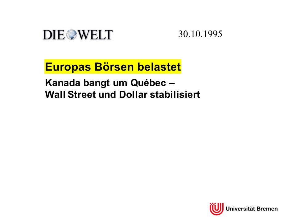 Kanada bangt um Québec – Wall Street und Dollar stabilisiert 30.10.1995 Europas Börsen belastet