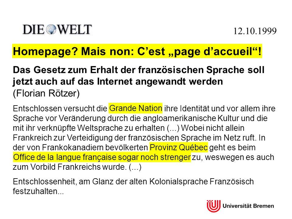 Homepage? Mais non: Cest page daccueil! Das Gesetz zum Erhalt der französischen Sprache soll jetzt auch auf das Internet angewandt werden (Florian Röt