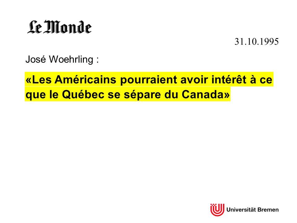 31.10.1995 José Woehrling : «Les Américains pourraient avoir intérêt à ce que le Québec se sépare du Canada» «Les Américains pourraient avoir intérêt