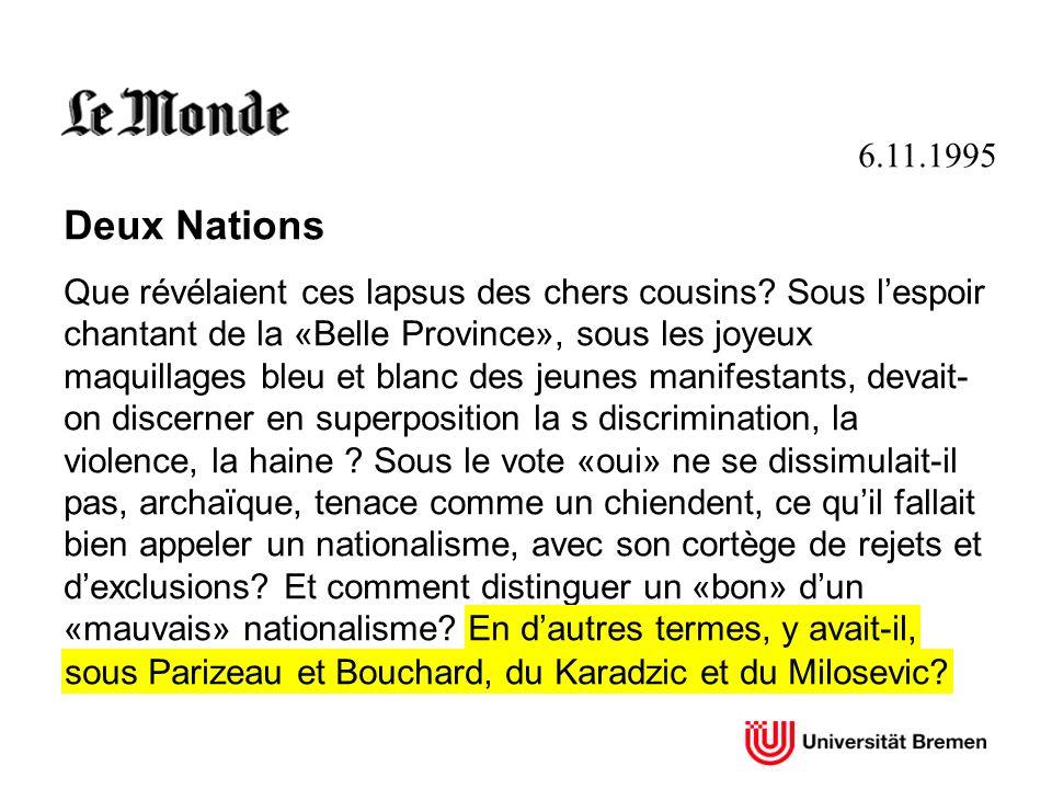 6.11.1995 Deux Nations Que révélaient ces lapsus des chers cousins? Sous lespoir chantant de la «Belle Province», sous les joyeux maquillages bleu et