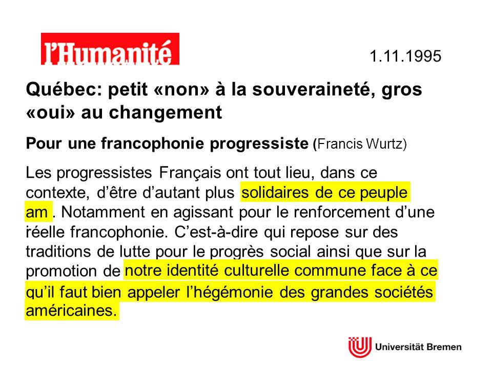 1.11.1995 Québec: petit «non» à la souveraineté, gros «oui» au changement Pour une francophonie progressiste (Francis Wurtz) Les progressistes Françai