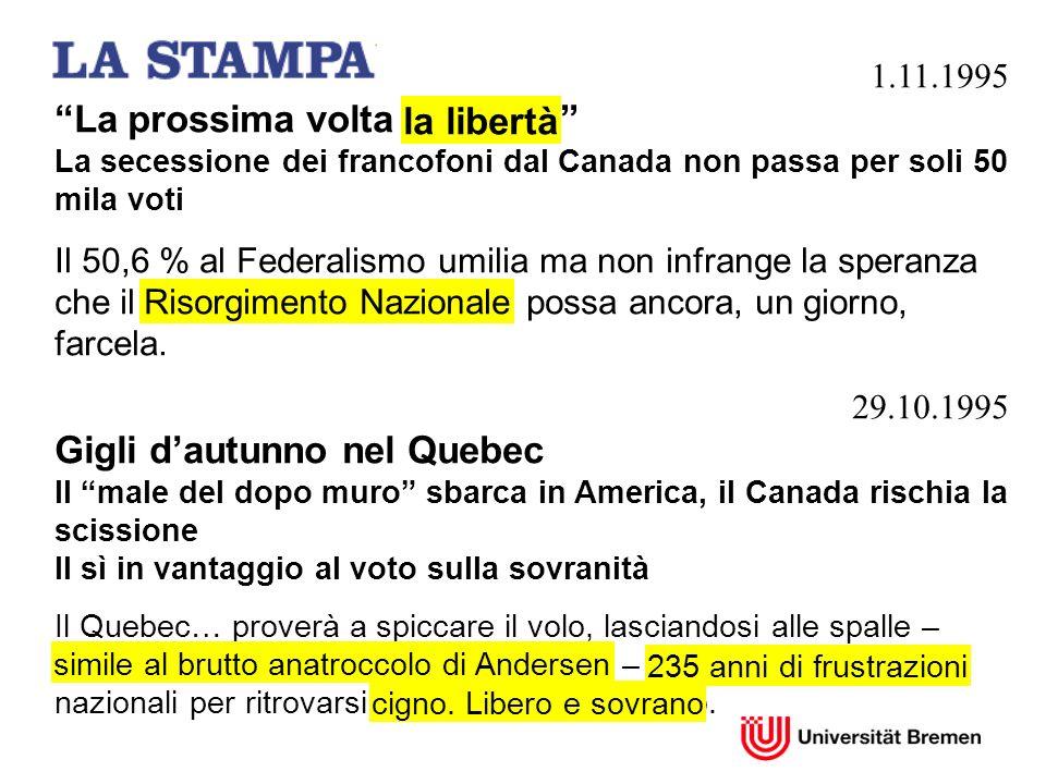 1.11.1995 La prossima volta la libertà La secessione dei francofoni dal Canada non passa per soli 50 mila voti Il 50,6 % al Federalismo umilia ma non