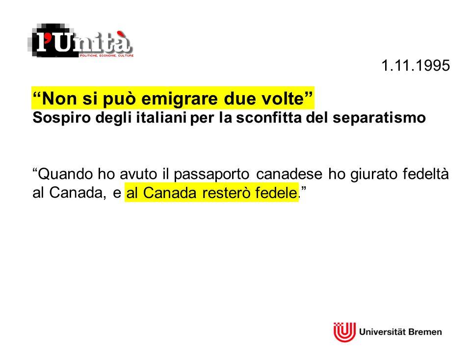 1.11.1995 Non si può emigrare due volte Sospiro degli italiani per la sconfitta del separatismo Quando ho avuto il passaporto canadese ho giurato fede