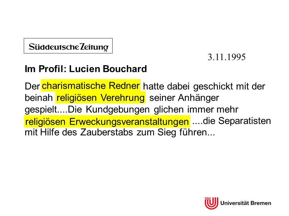 3.11.1995 Im Profil: Lucien Bouchard Der hatte dabei geschickt mit der beinah seiner Anhänger gespielt....Die Kundgebungen glichen immer mehr....die S