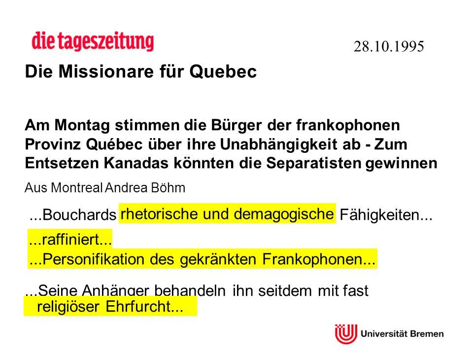 Die Missionare für Quebec Am Montag stimmen die Bürger der frankophonen Provinz Québec über ihre Unabhängigkeit ab - Zum Entsetzen Kanadas könnten die