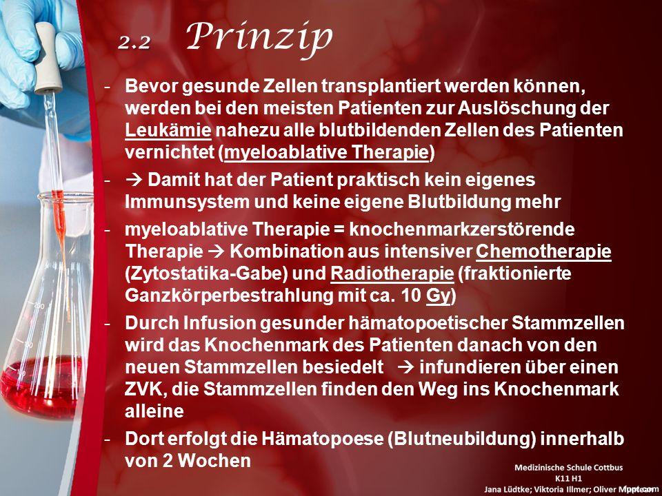 2.2 2.2 Prinzip -Bevor gesunde Zellen transplantiert werden können, werden bei den meisten Patienten zur Auslöschung der Leukämie nahezu alle blutbild
