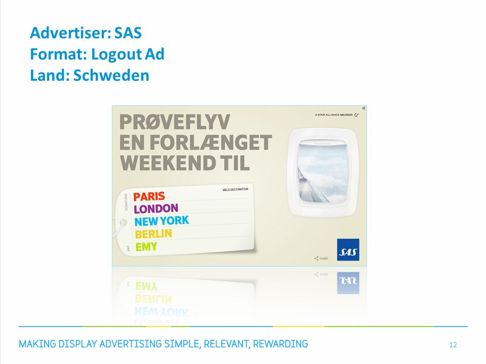 Advertiser: SAS Format: Logout Ad Land: Schweden 12