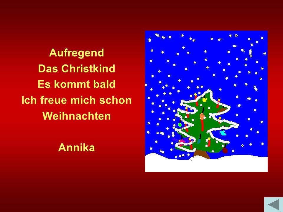Aufregend Das Christkind Es kommt bald Ich freue mich schon Weihnachten Annika