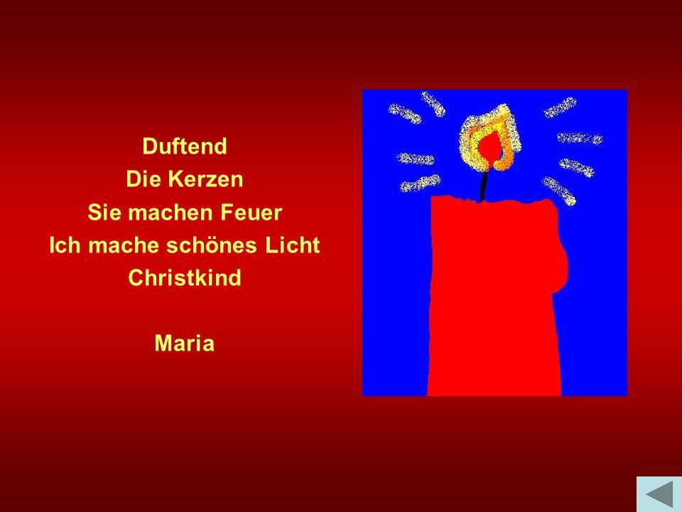 Duftend Die Kerzen Sie machen Feuer Ich mache schönes Licht Christkind Maria