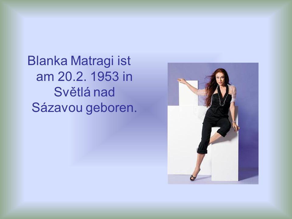 Blanka Matragi ist am 20.2. 1953 in Světlá nad Sázavou geboren.