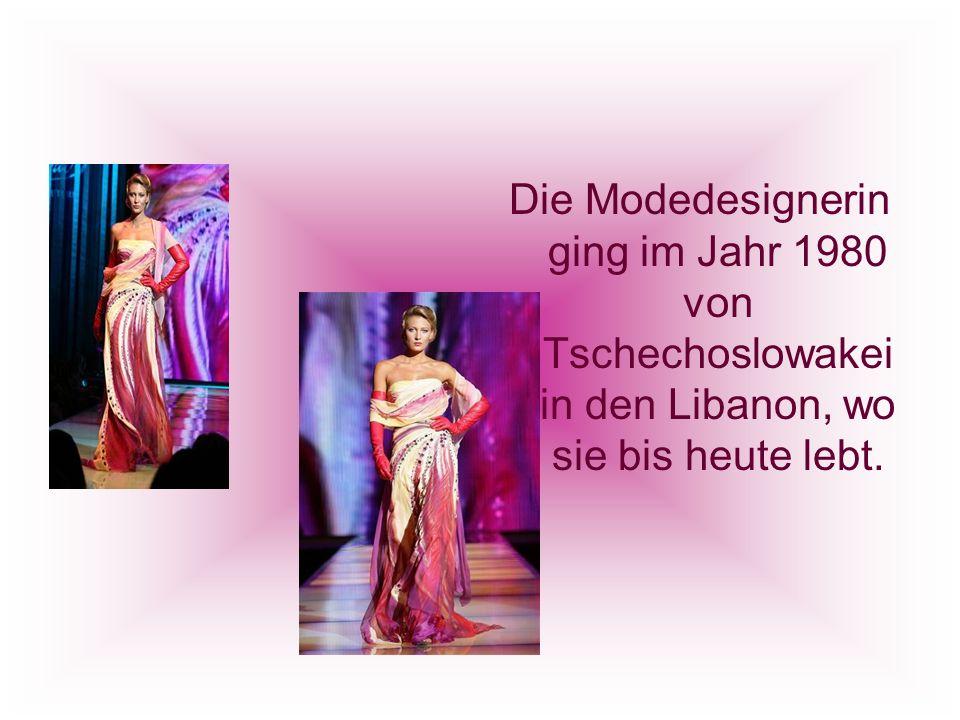 Die Modedesignerin ging im Jahr 1980 von Tschechoslowakei in den Libanon, wo sie bis heute lebt.