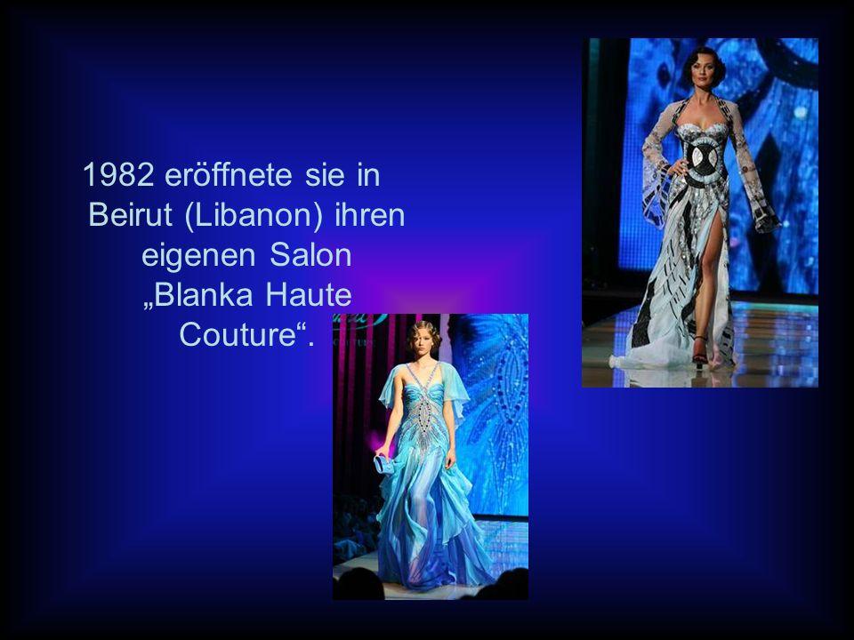 1982 eröffnete sie in Beirut (Libanon) ihren eigenen Salon Blanka Haute Couture.