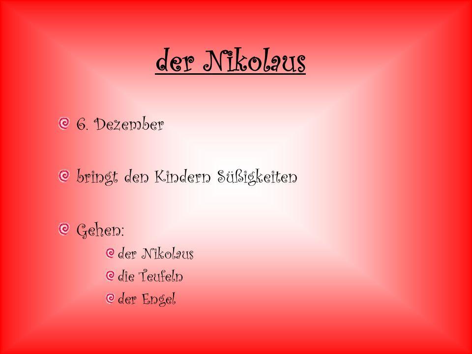6. Dezember bringt den Kindern Süßigkeiten Gehen: der Nikolaus die Teufeln der Engel der Nikolaus
