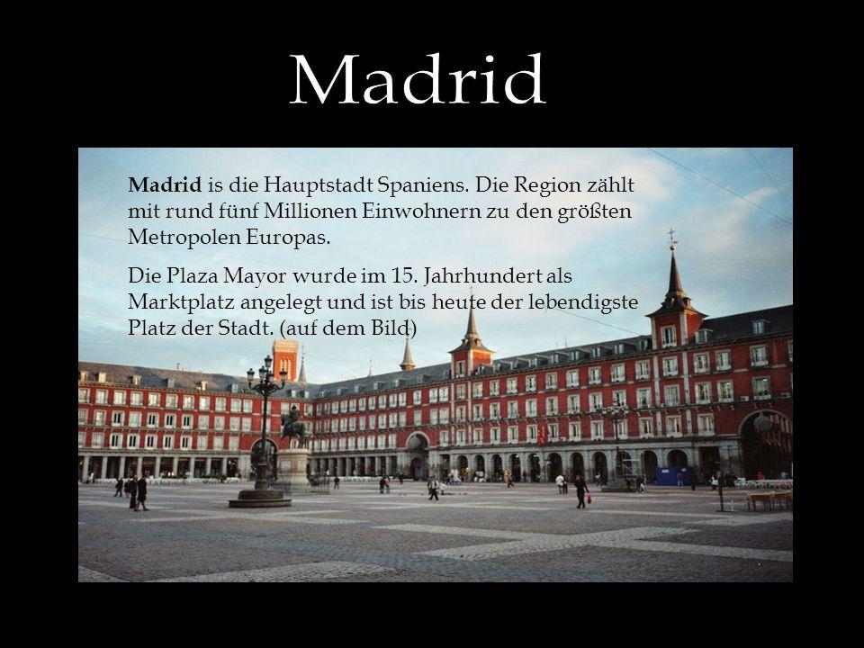 Madrid is die Hauptstadt Spaniens.