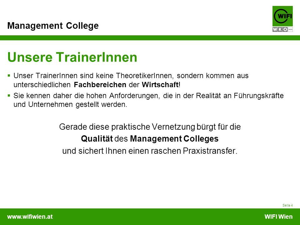 www.wifiwien.atWIFI Wien Management College Unsere TrainerInnen Unser TrainerInnen sind keine TheoretikerInnen, sondern kommen aus unterschiedlichen Fachbereichen der Wirtschaft.