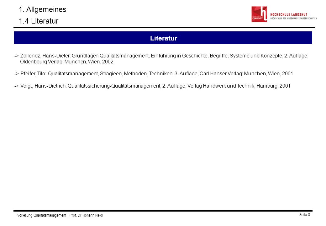 Vorlesung Qualitätsmanagement, Prof. Dr. Johann Neidl Seite 8 -> Zollondz, Hans-Dieter: Grundlagen Qualitätsmanagement, Einführung in Geschichte, Begr