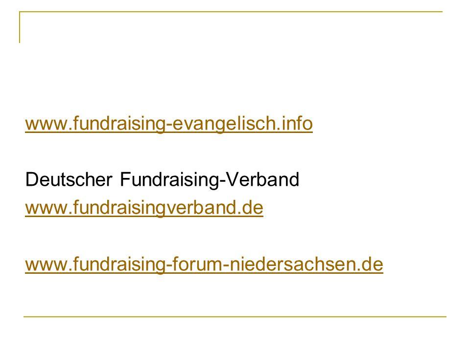 www.fundraising-evangelisch.info Deutscher Fundraising-Verband www.fundraisingverband.de www.fundraising-forum-niedersachsen.de