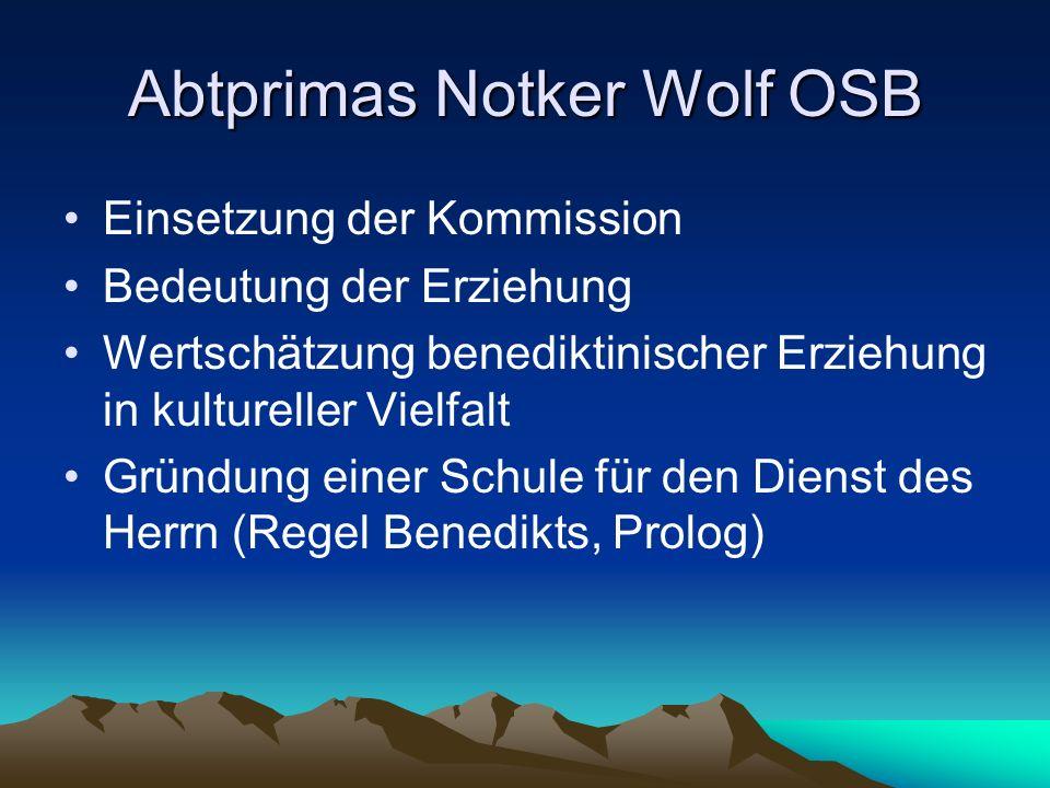 Abtprimas Notker Wolf OSB Einsetzung der Kommission Bedeutung der Erziehung Wertschätzung benediktinischer Erziehung in kultureller Vielfalt Gründung