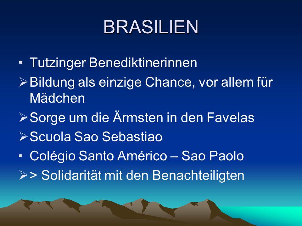 BRASILIEN Tutzinger Benediktinerinnen Bildung als einzige Chance, vor allem für Mädchen Sorge um die Ärmsten in den Favelas Scuola Sao Sebastiao Colég