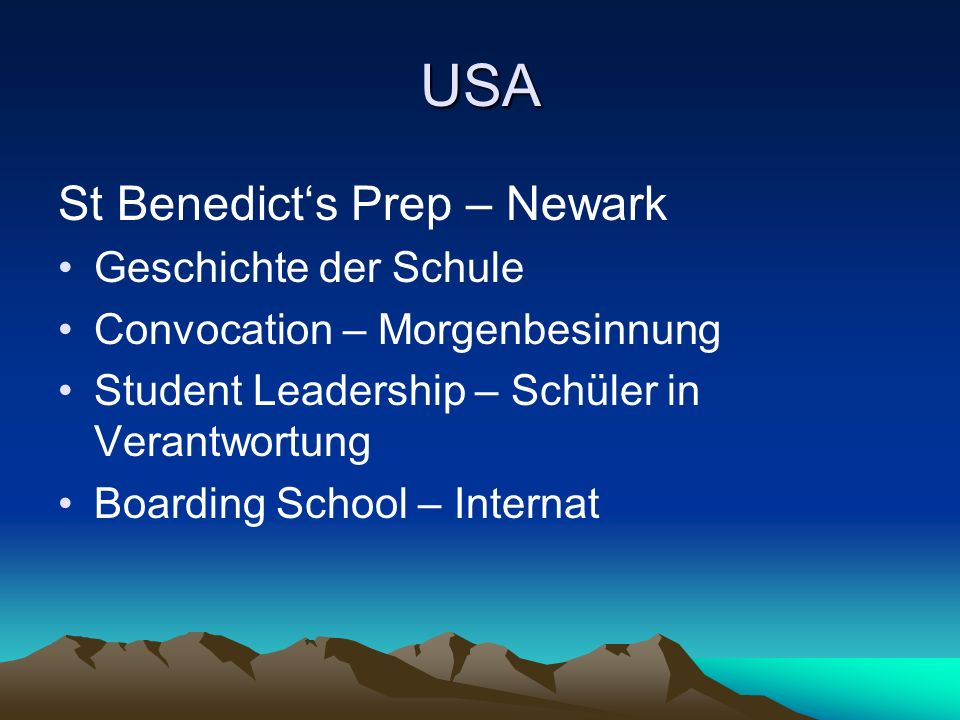USA St Benedicts Prep – Newark Geschichte der Schule Convocation – Morgenbesinnung Student Leadership – Schüler in Verantwortung Boarding School – Internat
