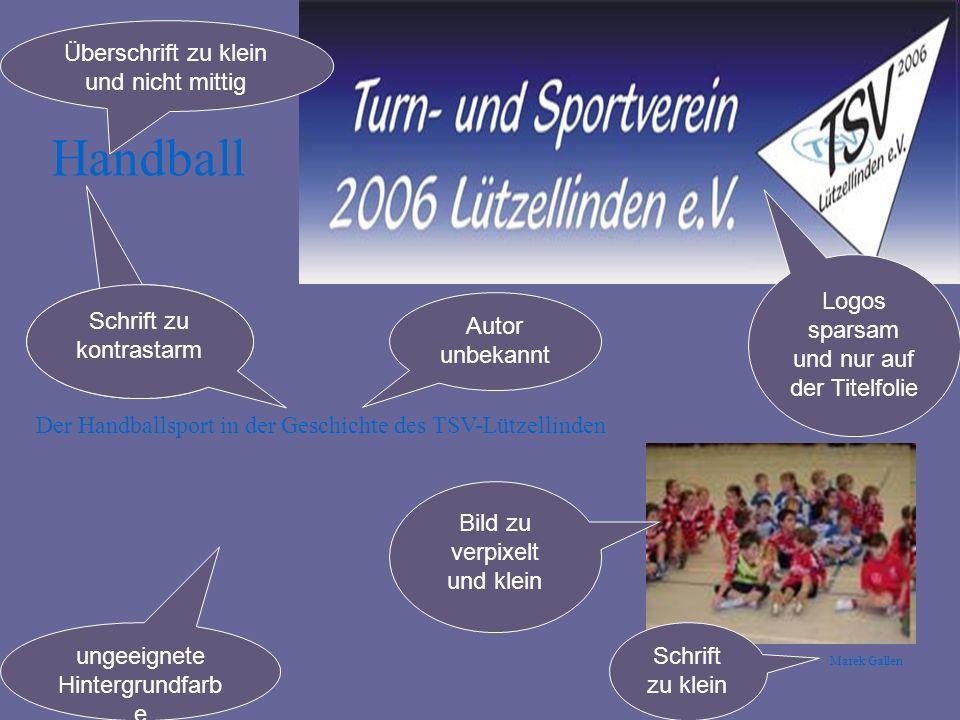 Handball Marek Gallen Der Handballsport in der Geschichte des TSV-Lützellinden Überschrift zu klein und nicht mittig Logos sparsam und nur auf der Tit