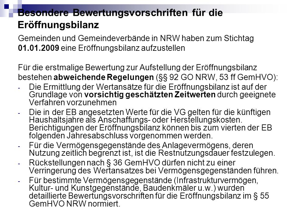 Besondere Bewertungsvorschriften für die Eröffnungsbilanz Gemeinden und Gemeindeverbände in NRW haben zum Stichtag 01.01.2009 eine Eröffnungsbilanz au